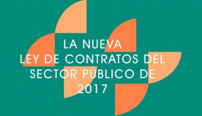 Principales novedades de la Ley 9/2017, de 8 de noviembre, de Contratos del Sector Público.